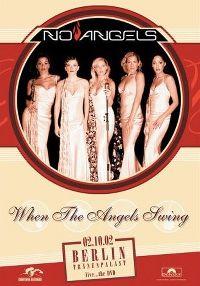 Cover No Angels - When The Angels Swing - 02.10.02 Berlin Tränenpalast Live...The DVD [DVD]